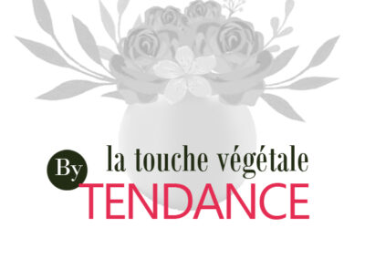 La touche végétale By Tendance